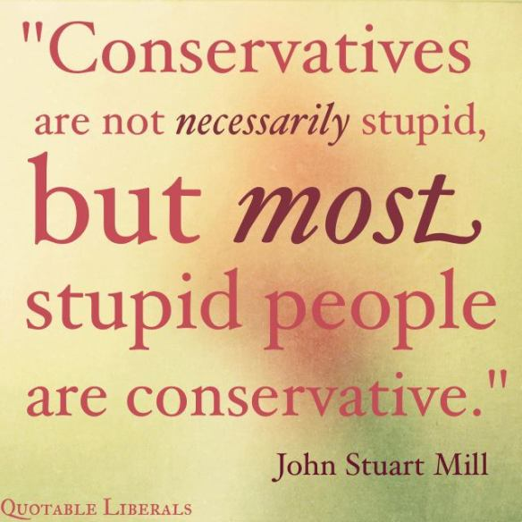 Most Stupid People are Conservative